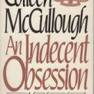 FREE SHIPPING ! An Indecent Obsession (Hardcover – First Ed.,1981) by Colleen McCullough