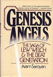 Genesis Angels:The Saga of Lew Welch and the Beat Generation (Signed First Ed.) by Aram Saroyan