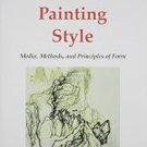 FREE SHIPPING ! Chinese Painting Style: Media, Methods, and Principles of Form by Jerome Silbergeld