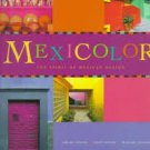 FREE SHIPPING Mexicolor: The Spirit of Mexican Design by Tony Cohan