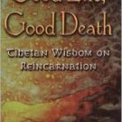 FREE SHIPPING  Good Life, Good Death: Tibetan Wisdom on Reincarnation by Rimpoche Nawang Gehlek