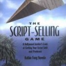 FREE SHIPPING ! The Script Selling Game: A Hollywood Insider's Look at Getting Your Script Sold
