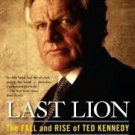FREE SHIPPING !  Last Lion: The Fall and Rise of Ted Kennedy (Hardcover – 2009)