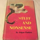 FREE SHIPPING ! Stuff and Nonsense (Hardcover-1961) by Edgar Parker