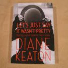 FREE SHIPPING !  Let's Just Say It Wasn't Pretty (Hardcover – 2014) by Diane Keaton