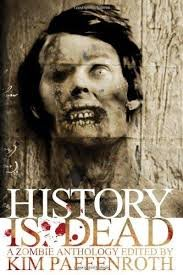 FREE SHIPPING !  History Is Dead: A Zombie Anthology (Paperback � 2007) Edited by Kim Paffenroth