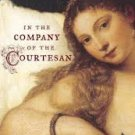 FREE SHIPPING !  In the Company of the Courtesan: A Novel (Hardcover – 2006) by Sarah Dunant