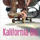 FREE SHIPPING !  Kalifornia Blu (Paperback –  2013) by Kendell Shaffer