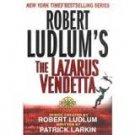 FREE SHIPPING !  Robert Ludlum's The Lazarus Vendetta: A Covert-One Novel by  Patrick Larkin