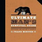 FREE SHIPPING ! The Ultimate Man's Survival Guide: Rediscovering the Lost Art of Manhood