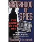 Sisterhood of Spies: The Women of the OSS (Paperback-1999) by Elizabeth P. McIntosh