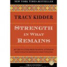 FREE SHIPPING !  Strength in What Remains (Paperback –2010) by Tracy Kidder