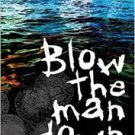 Blow the Man Down (Paperback – 2012) by Roger Pinckney