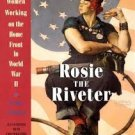 Rosie the Riveter: Women Working on the Home Front in World War II by Penny Colman
