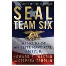 SEAL Team Six: Memoirs of an Elite Navy SEAL Sniper by Howard E. Wasdin  &  Stephen Templin