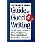 The Writer's Digest Guide to Good Writing (Hardcover-1994)