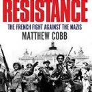 FREE SHIPPING ! The Resistance: The French Fight Against the Nazis by Matthew Cobb