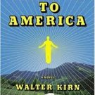 FREE SHIPPING ! Mission to America: A Novel (Hardcover – 2005) by Walter Kirn