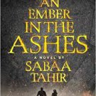 FREE SHIPPING ! An Ember in the Ashes (Paperback – 2016) by Sabaa Tahir