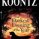 FREE SHIPPING ! The Darkest Evening of the Year (Paperback – 2005) by Dean R. Koontz