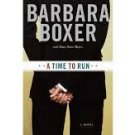 FREE SHIPPING ! A Time to Run: A Novel (Hardcover –  2005) by Barbara Boxer with Mary-Rose Hayes