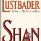 FREE SHIPPING ! Shan (Hardcover –  1986) by Eric Van Lustbader