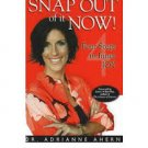 FREE SHIPPING ! Snap Out of It Now!: Four Steps to Inner Joy  by Dr. Adrianne Ahern