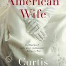 FREE SHIPPING ! American Wife: A Novel by Curtis Sittenfeld (Paperback-2009)