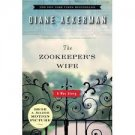 The Zookeeper's Wife: A War Story (Paperback-2008)  by Diane Ackerman