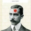 The Englishman who Posted Himself and Other Curious Objects (Hardcover – 2010) by John Tingey