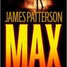 FREE SHIPPING ! Max (Maximum Ride, Book 5) Hardcover – 2009 by James Patterson