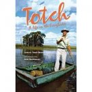 """FREE SHIPPING ! Totch: A Life in the Everglades (Paperback –1993) by Loren G. """"Totch"""" Brown"""