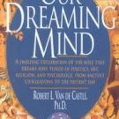 FREE SHIPPING ! Our Dreaming Mind by Robert L. Van Castle (Paperback-1995)