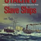 Stalin's Slave Ships: Kolyma, the Gulag Fleet, and the Role of the West by Martin J. Bollinger