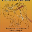 The Fighting Sword: Illustrated Techniques and Concepts (Paperback – 2008) by Dwight C. McLemore