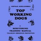 Top Working Dogs : A Schutzhund Training Manual (Paperback-2012) by Dietmar Schellenberg
