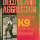 Decoys and Aggression: A Police K9 Training Manual (Hardcover – 2009) by Stephen A. Mackenzie