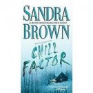 FREE SHIPPING ! Chill Factor: A Novel (Paperback – July 18, 2006) by Sandra Brown