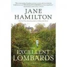 The Excellent Lombards (Hardcover First Edition – 2016) by Jane Hamilton