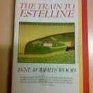 FREE SHIPPING ! The Train to Estelline (Paperback-1988) by Jane Roberts Wood