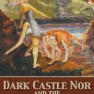 Dark Castle Nor and the Untold Truth (Signed First Ed. –  2012) by Lucky Wright