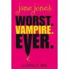 Jane Jones: Worst. Vampire. Ever. (Paperback –  2011) by Caissie St. Onge
