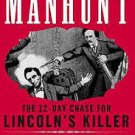 Manhunt: The 12-Day Chase for Lincoln's Killer (Paperback – 2007) by James L. Swanson