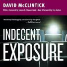 Indecent Exposure: A True Story of Hollywood and Wall Street by David McClintick
