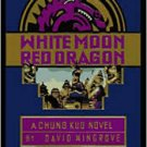 White Moon, Red Dragon: A Chung Kuo Novel: Book Six ( Paperback – 1997) by David Wingrove