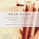 Dear Exile : The True Story of Two Friends Separated (for a Year) by an Ocean