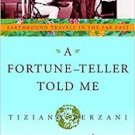 A Fortune-Teller Told Me: Earthbound Travels in the Far East (Paperback – 1997) by Tiziano Terzani