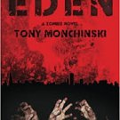 Eden: A Zombie Novel by Tony Monchinski (Paperback-2008)