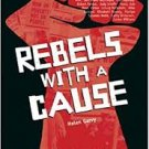 Rebels with a Cause: A Collective Memoir of the Hopes, Rebellions, and Repression of the 1960s