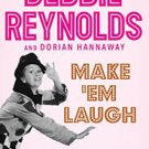 Make 'Em Laugh: Short-Term Memories of Longtime Friends (Paperback –2016) by Debbie Reynolds